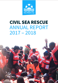 Civil Sea Rescue: Annual Report 2017-2018 (Sea-Watch)