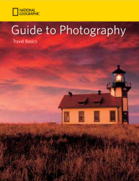 National Geographic's Guide to Photography: Travel Basics