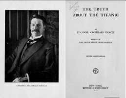 The Truth About the Titanic by Colonel Archibald Gracie