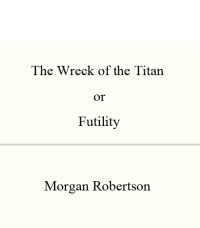 The Wreck of the Titan: Or, Futility (a novella, for smartphones)