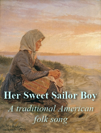 Her Sweet Sailor Boy (old American folk song in MP3)