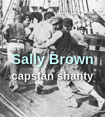 Sally Brown (sea shanty in MP3)