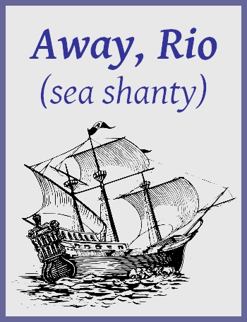 Away, Rio (sea shanty recorded in 1939)