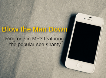 Blow the Man Down (sea shanty, ringtone in MP3)