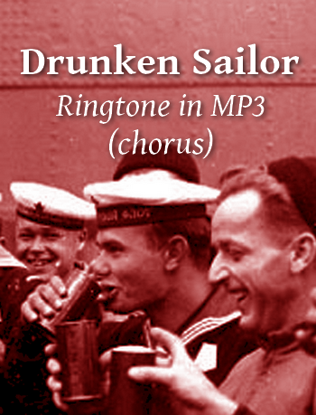 Drunken Sailor (ringtone in MP3, chorus)