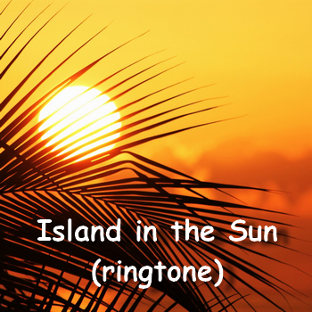 Island in the Sun (Harry Belafonte – MP3 ringtone)
