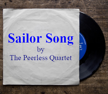 Sailor Song by the Peerless Quartet (vintage song in MP3)