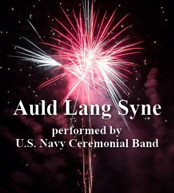 Auld Lang Syne by the U.S. Navy Ceremonial Band (traditional song in MP3)