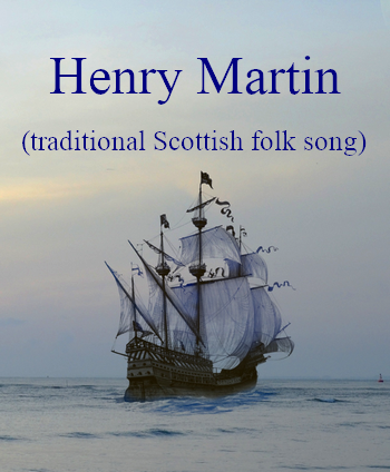 Henry Martin by Howie Mitchell (traditional Scottish folk song, MP3)