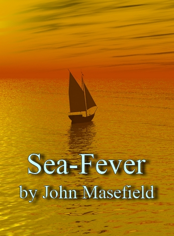 Sea-Fever by John Masefield (an oral reading in MP3)