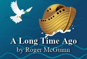 A Long Time Ago (aka 'Noah's Ark') by Roger McGuinn (shanty in MP3)