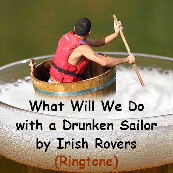 What Will We Do with a Drunken Sailor by the Irish Rovers (ringtone in MP3)