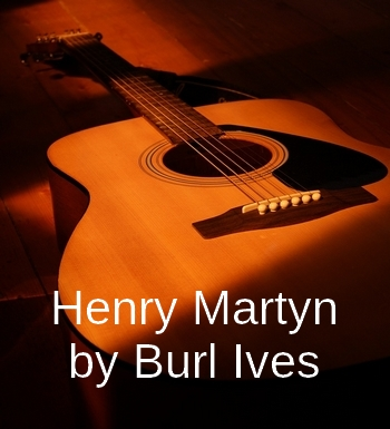 Henry Martyn by Burl Ives (sea ballad in MP3)