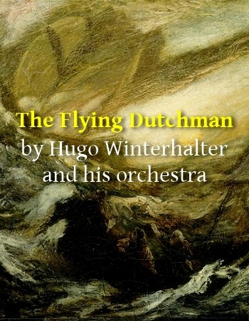 The Flying Dutchman (vocals and orchestra in MP3)