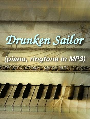 Drunken Sailor (piano version, ringtone in MP3)