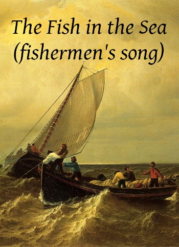The Fish in the Sea by Three Jolly Rogues (fishermen's song in MP3)