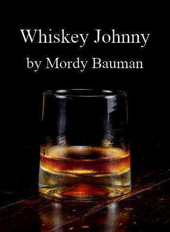 Whiskey Johnny by Mordy Bauman (shanty, baritone with instrumental accompaniment)