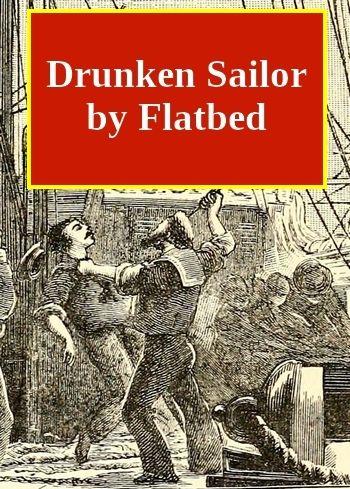 Drunken Sailor by Flatbed (live performance, MP3)