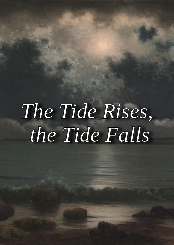 The Tide Rises, the Tide Falls by Henry Wadsworth Longfellow (oral reading in MP3)