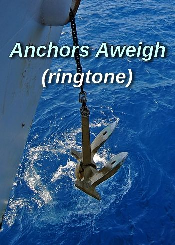 Anchors Aweigh (ringtone for Android phones, MP3)
