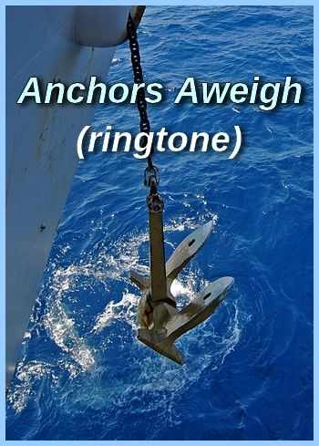 Anchors Aweigh (ringtone for iPhones)