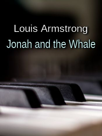 Jonah and the Whale by Louis Armstrong (song in MP3)