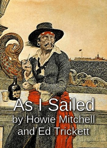 As I Sailed by Howard Mitchell and Ed Trickett (traditional ballad, MP3)