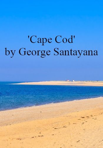 Cape Cod by George Santayana (poem, oral reading in MP3)