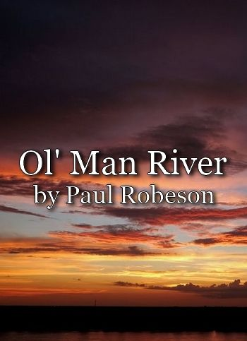 Ol' Man River by Paul Robeson (remastered 1936 recording, MP3)