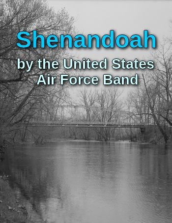 Shenandoah by the U.S. Air Force Band (traditional folk song, MP3)