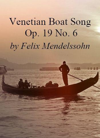 Venetian Boat Song Op. 19 No. 6 by Felix Mendelssohn (piano music, MP3)