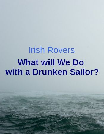 What will We Do with a Drunken Sailor? by the Irish Rovers (shanty, for iPhones)