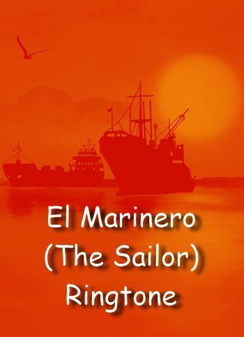 El Marinero (The Sailor) ringtone for Android phones
