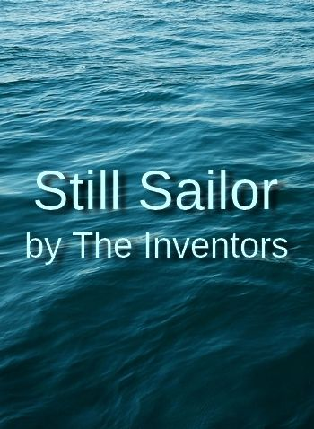 Still Sailor by The Inventors (Indie-Rock song)