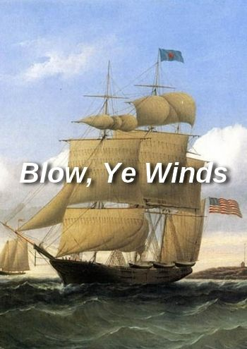 Blow, Ye Winds (song from the whaling era, remastered, MP3)