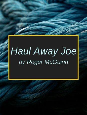 Haul Away Joe by Roger McGuinn (shanty in MP3)