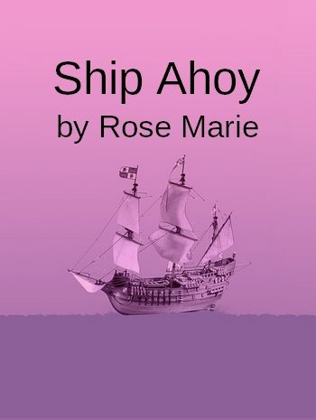 Ship Ahoy by Rose Marie (vintage pop song in MP3)