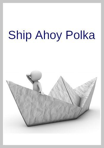 Ship Ahoy Polka (vintage recording in MP3)