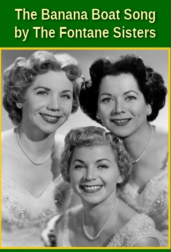 The Banana Boat Song by The Fontane Sisters (traditional Jamaican song in MP3)