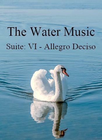 The Water Music, Suite VI – Allegro Deciso by Georg Friedrich Händel (MP3)