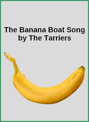 The Banana Boat Song by The Tarriers (Jamaican dock workers' song, MP3)