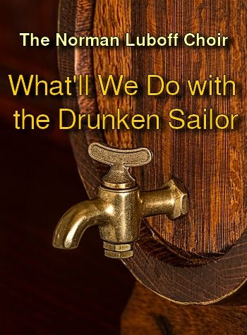 What'll We Do with the Drunken Sailor by The Norman Luboff Choir (shanty, MP3)