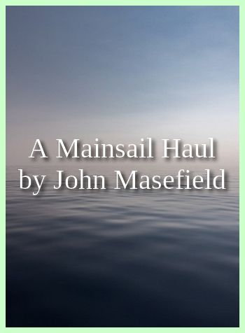 A Mainsail Haul by John Masefield (EPUB format for smartphones and tablets)