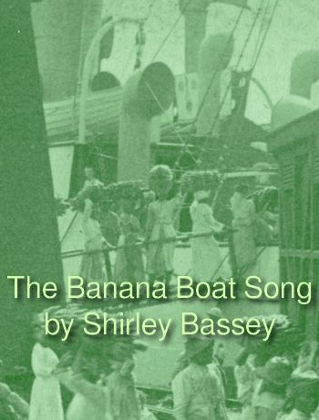 The Banana Boat Song by Shirley Bassey (traditional Jamaican song in MP3)