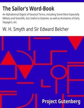 The Sailor's Word-Book by W.H. Smith and Sir Edward Belcher (nautical dictionary)