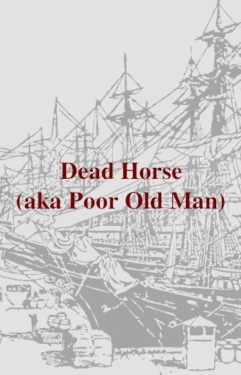 'Dead Horse' aka 'Poor Old Man' (shanty in MP3)