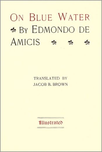 On Blue Water by Edmondo De Amicis (a narrative about life on an emigrant ship)