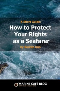 A Short Guide: How to Protect Your Rights as a Seafarer by Barista Uno